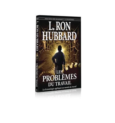 Les Problèmes du travail, de Ron Hubbard